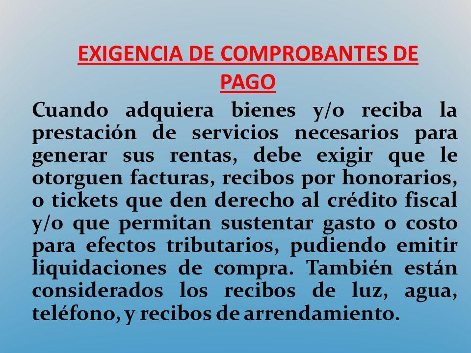EXIGENCIA DE COMPROBANTES DE PAGO