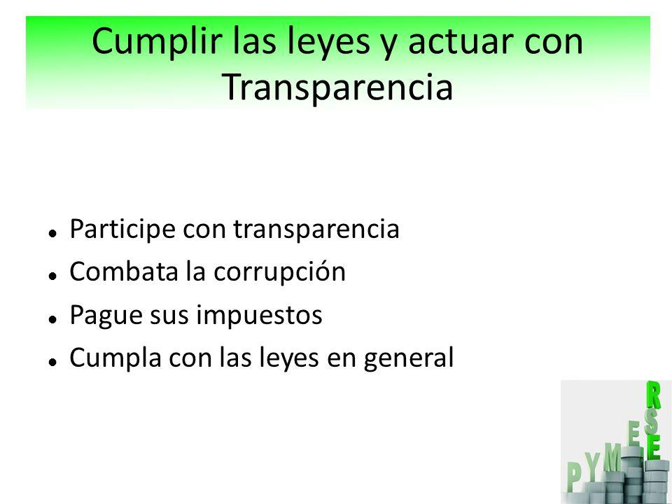 Cumplir las leyes y actuar con Transparencia