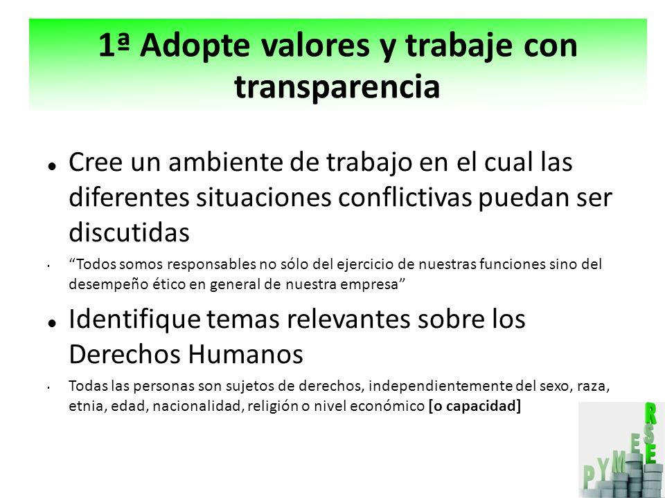 1ª Adopte valores y trabaje con transparencia