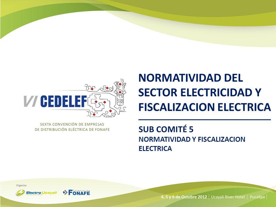 NORMATIVIDAD DEL SECTOR ELECTRICIDAD Y FISCALIZACION ELECTRICA