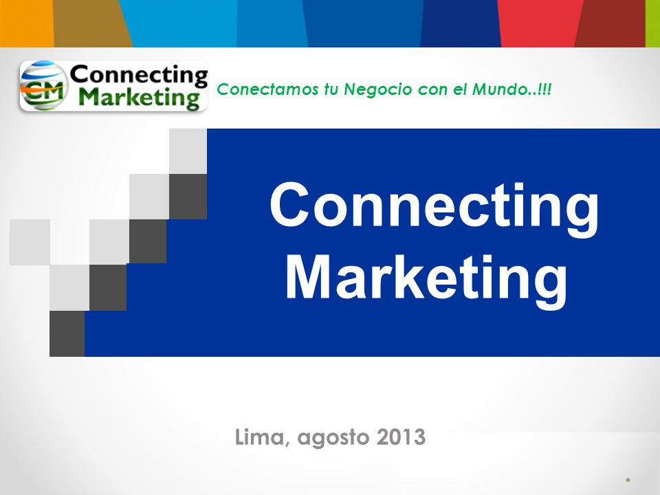 Connecting Marketing Lima, agosto 2013