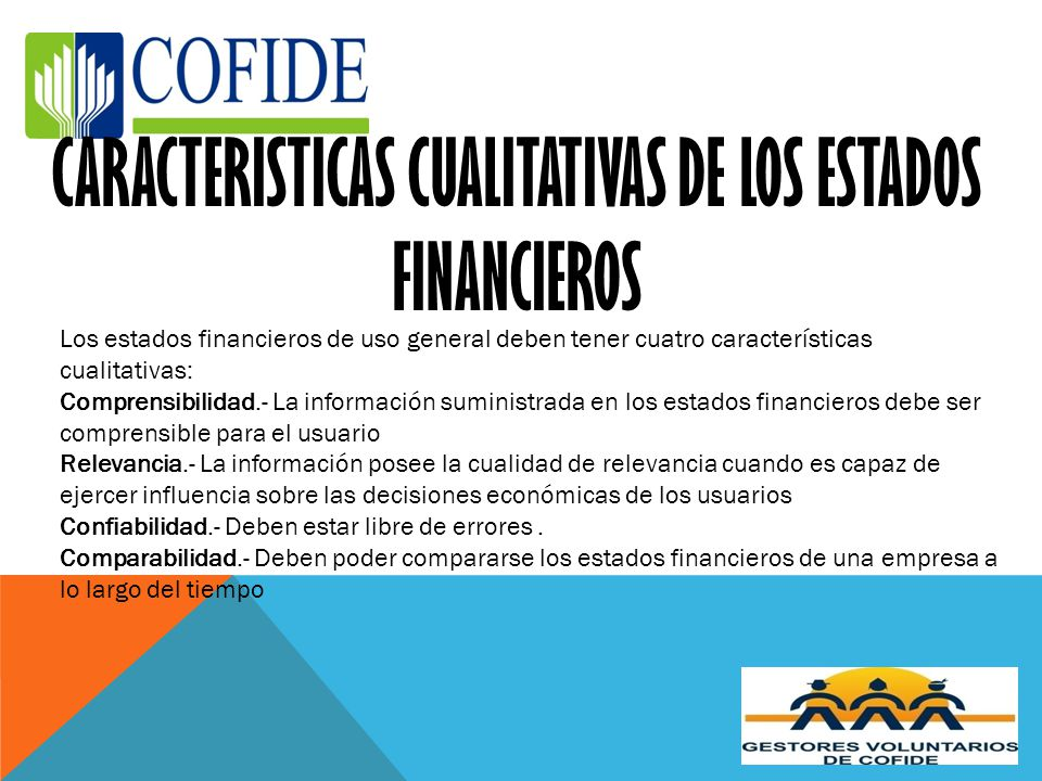 CARACTERISTICAS CUALITATIVAS DE LOS ESTADOS FINANCIEROS