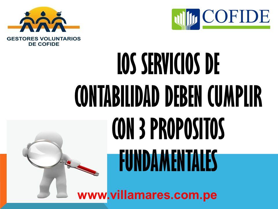 LOS SERVICIOS DE CONTABILIDAD DEBEN CUMPLIR CON 3 PROPOSITOS FUNDAMENTALES