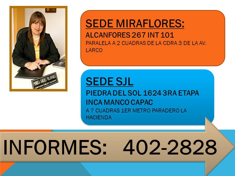 INFORMES: 402-2828 SEDE MIRAFLORES: SEDE SJL ALCANFORES 267 INT 101