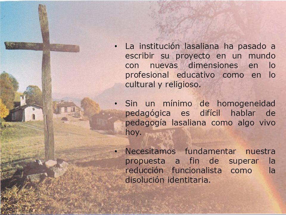 La institución lasaliana ha pasado a escribir su proyecto en un mundo con nuevas dimensiones en lo profesional educativo como en lo cultural y religioso.