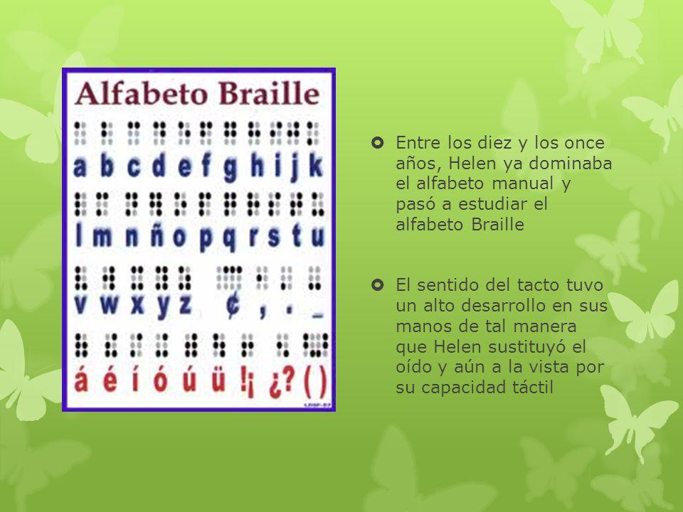 Entre los diez y los once años, Helen ya dominaba el alfabeto manual y pasó a estudiar el alfabeto Braille