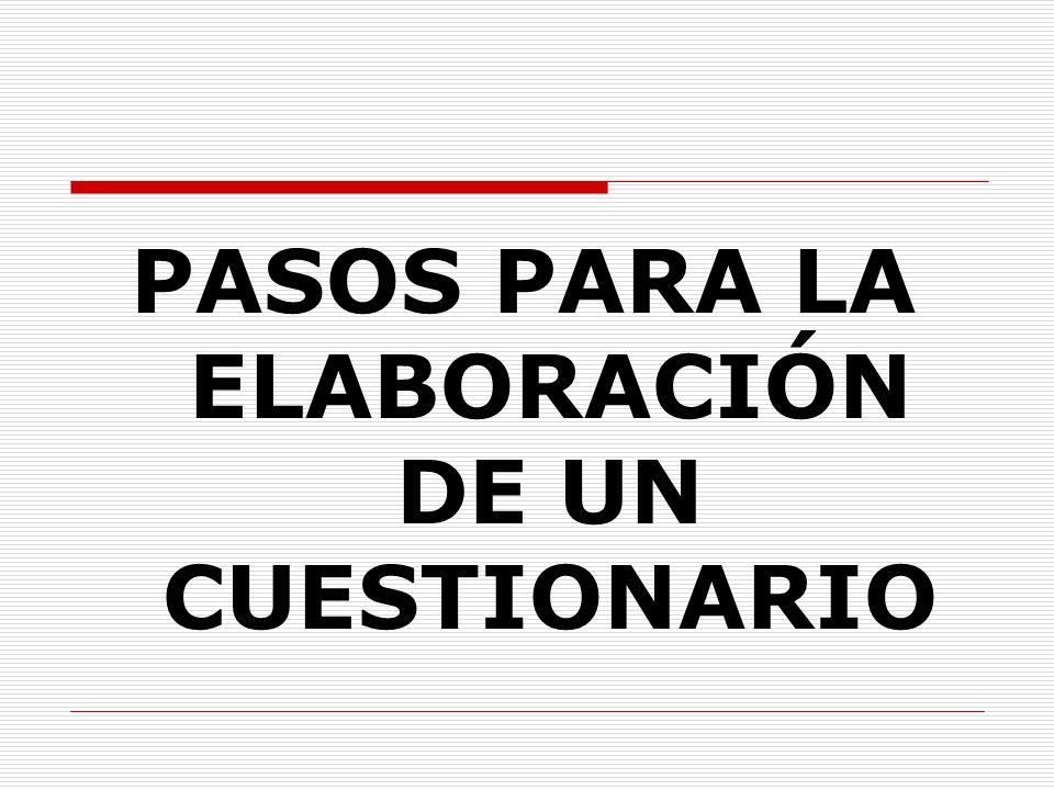 PASOS PARA LA ELABORACIÓN DE UN CUESTIONARIO
