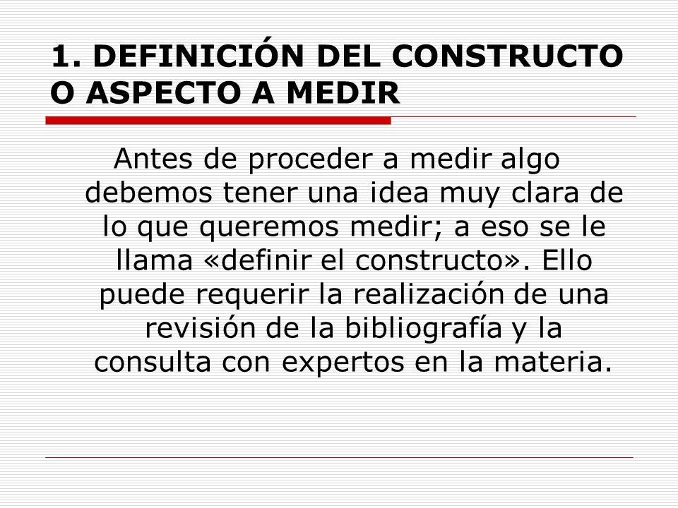 1. DEFINICIÓN DEL CONSTRUCTO O ASPECTO A MEDIR