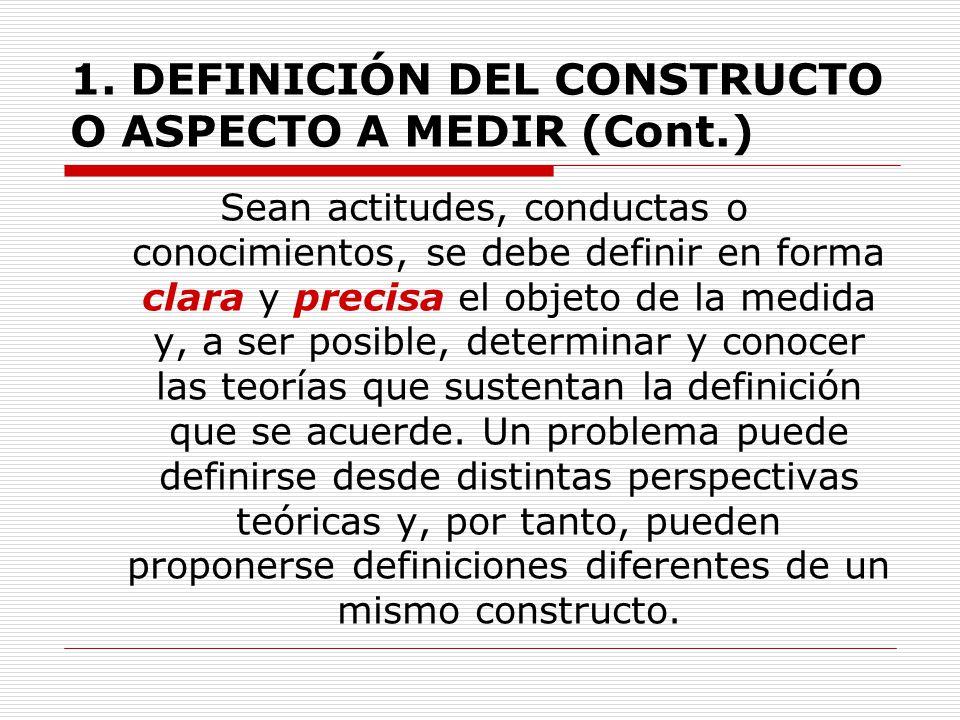 1. DEFINICIÓN DEL CONSTRUCTO O ASPECTO A MEDIR (Cont.)