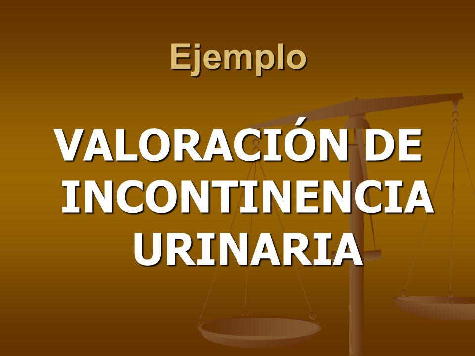 VALORACIÓN DE INCONTINENCIA URINARIA