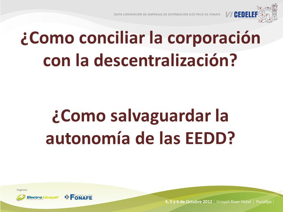 ¿Como conciliar la corporación con la descentralización