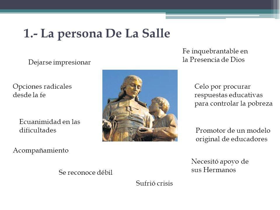 1.- La persona De La Salle Fe inquebrantable en la Presencia de Dios