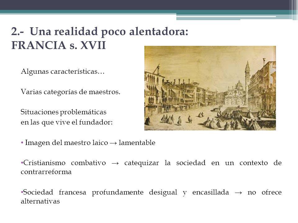 2.- Una realidad poco alentadora: FRANCIA s. XVII