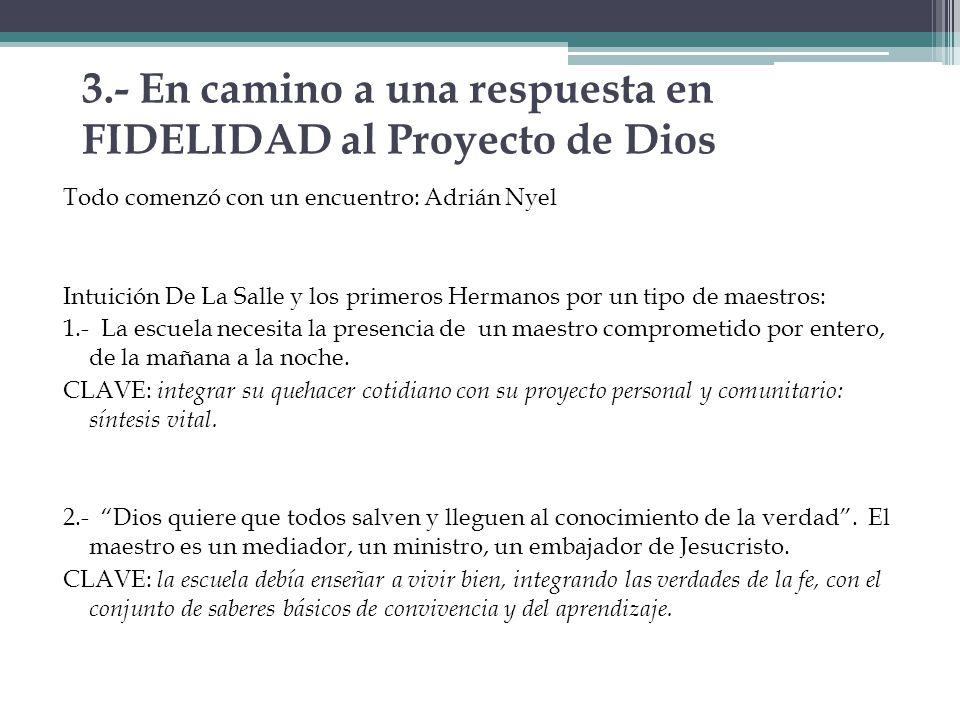 3.- En camino a una respuesta en FIDELIDAD al Proyecto de Dios