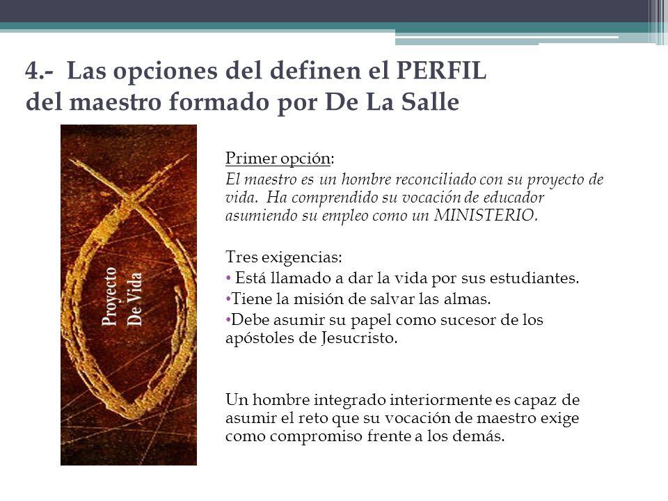 4.- Las opciones del definen el PERFIL del maestro formado por De La Salle