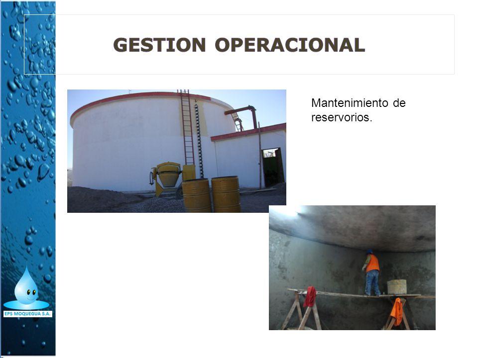 GESTION OPERACIONAL Mantenimiento de reservorios.
