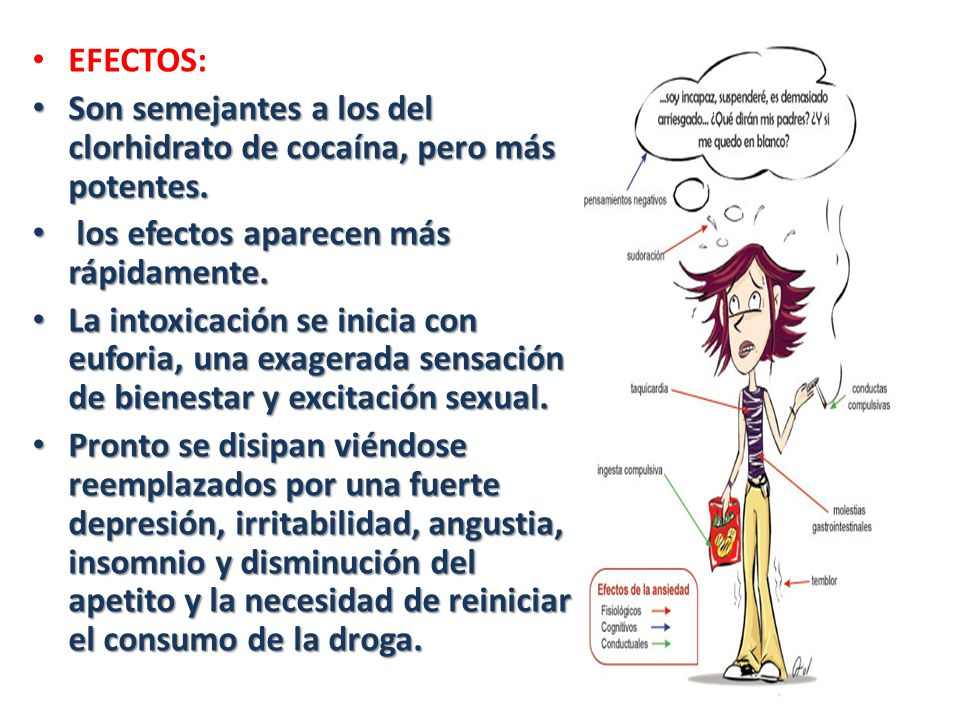 EFECTOS: Son semejantes a los del clorhidrato de cocaína, pero más potentes. los efectos aparecen más rápidamente.