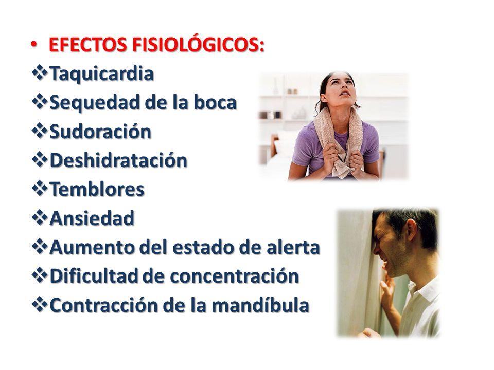 EFECTOS FISIOLÓGICOS: