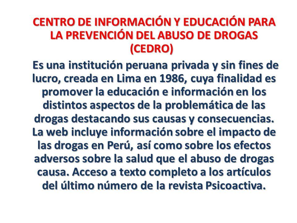 CENTRO DE INFORMACIÓN Y EDUCACIÓN PARA LA PREVENCIÓN DEL ABUSO DE DROGAS (CEDRO)