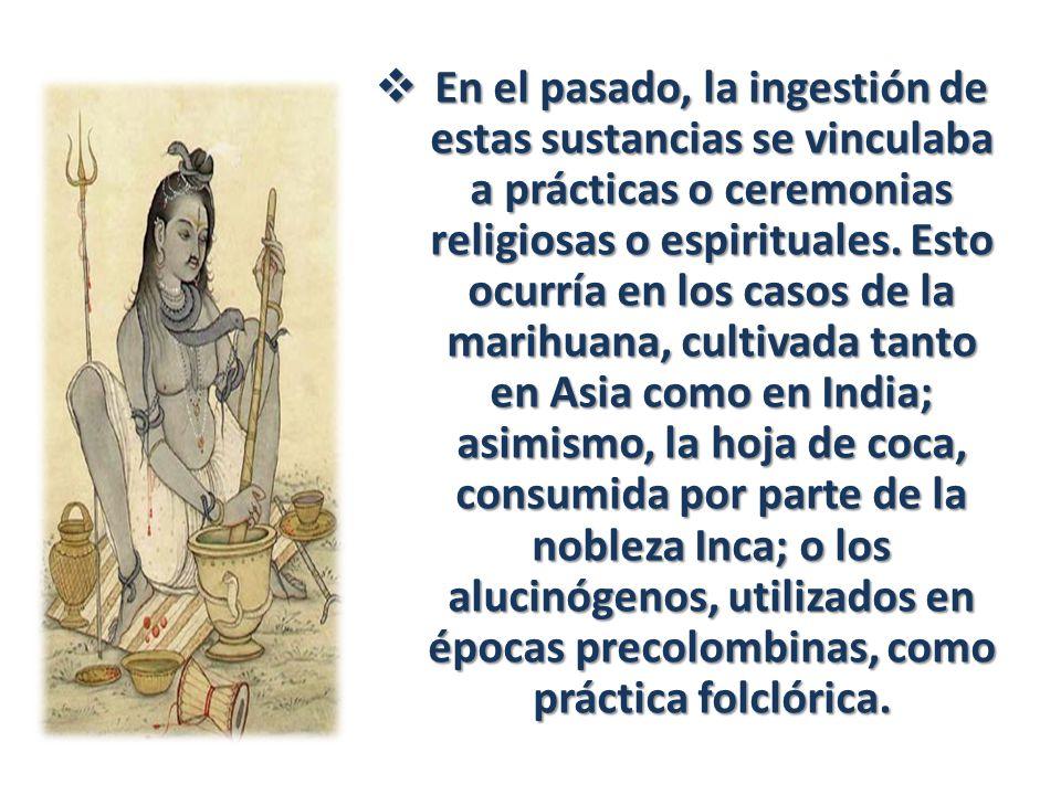 En el pasado, la ingestión de estas sustancias se vinculaba a prácticas o ceremonias religiosas o espirituales.