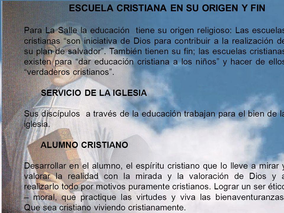 ESCUELA CRISTIANA EN SU ORIGEN Y FIN