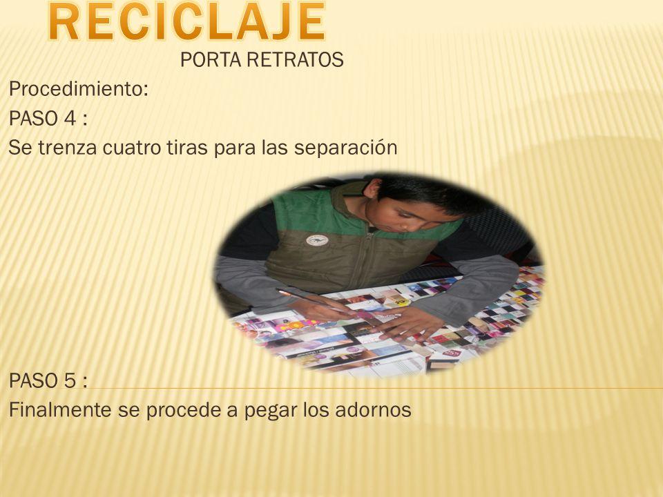 RECICLAJE PORTA RETRATOS Procedimiento: PASO 4 :