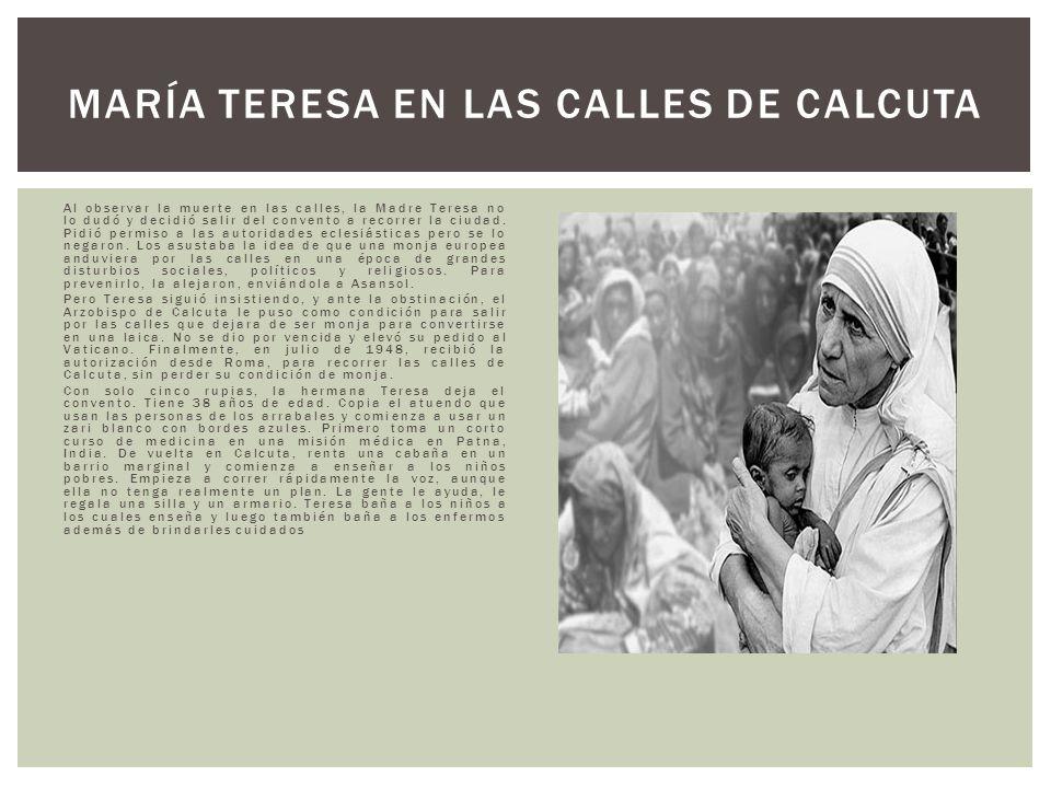 MARÍA TERESA EN LAS CALLES DE CALCUTA