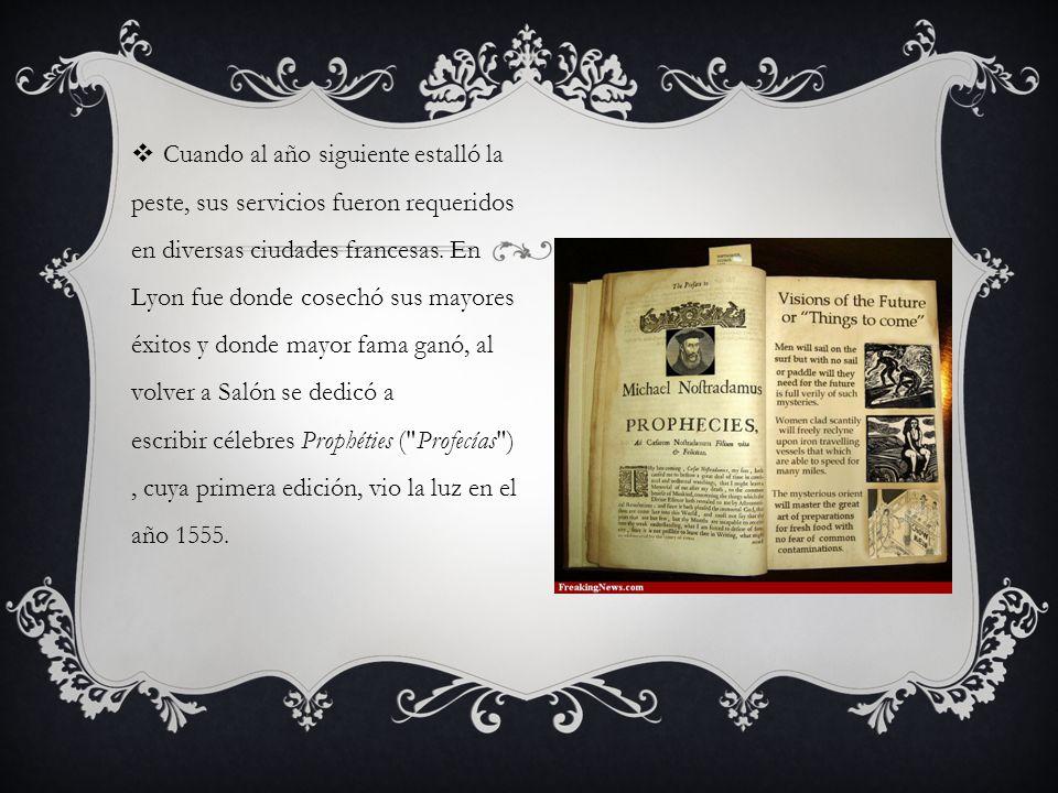 Cuando al año siguiente estalló la peste, sus servicios fueron requeridos en diversas ciudades francesas.