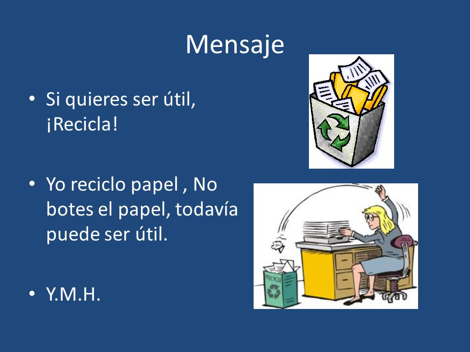 Mensaje Si quieres ser útil, ¡Recicla!