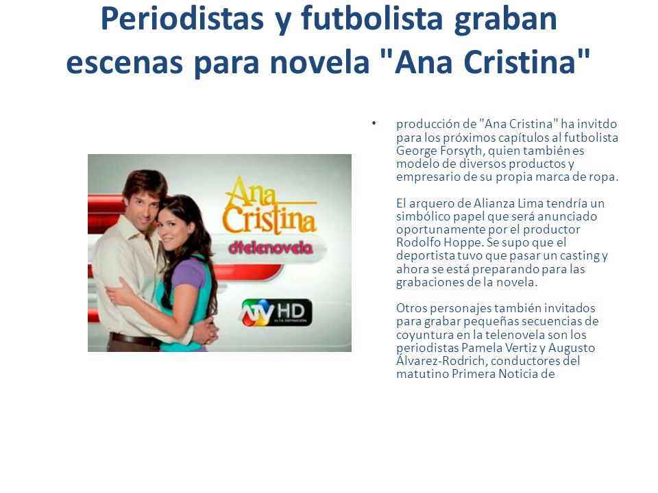Periodistas y futbolista graban escenas para novela Ana Cristina