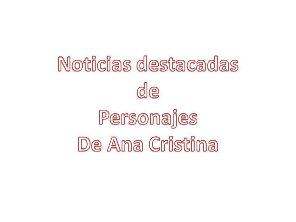 Noticias destacadas de Personajes De Ana Cristina