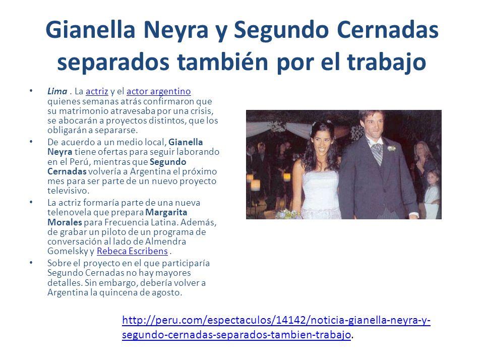 Gianella Neyra y Segundo Cernadas separados también por el trabajo