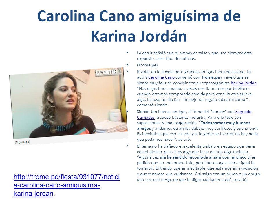 Carolina Cano amiguísima de Karina Jordán