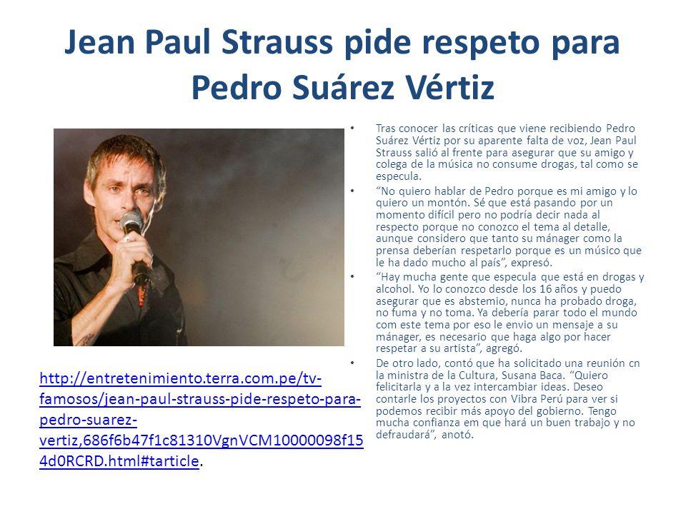 Jean Paul Strauss pide respeto para Pedro Suárez Vértiz
