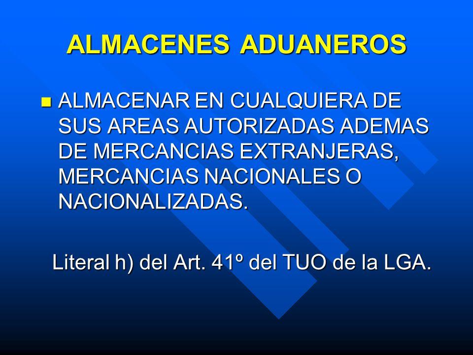 ALMACENES ADUANEROS ALMACENAR EN CUALQUIERA DE SUS AREAS AUTORIZADAS ADEMAS DE MERCANCIAS EXTRANJERAS, MERCANCIAS NACIONALES O NACIONALIZADAS.