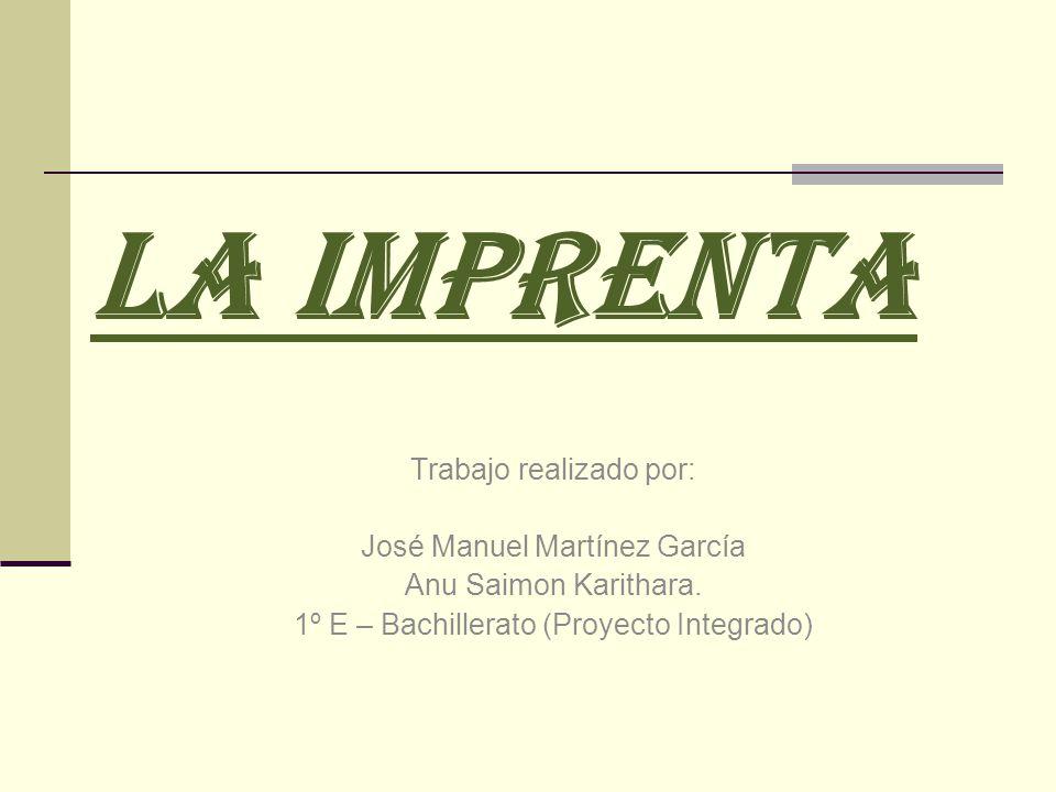 LA IMPRENTA Trabajo realizado por: José Manuel Martínez García