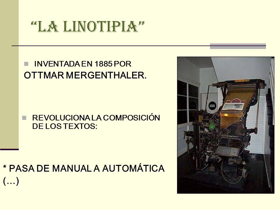 LA LINOTIPIA OTTMAR MERGENTHALER. * PASA DE MANUAL A AUTOMÁTICA (…)