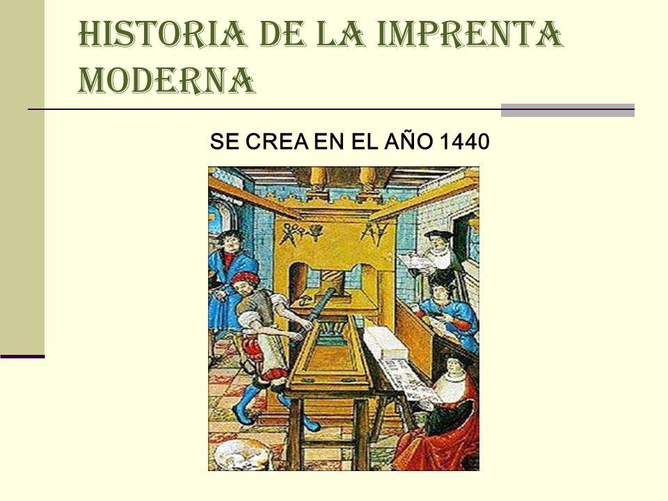HISTORIA DE LA IMPRENTA MODERNA