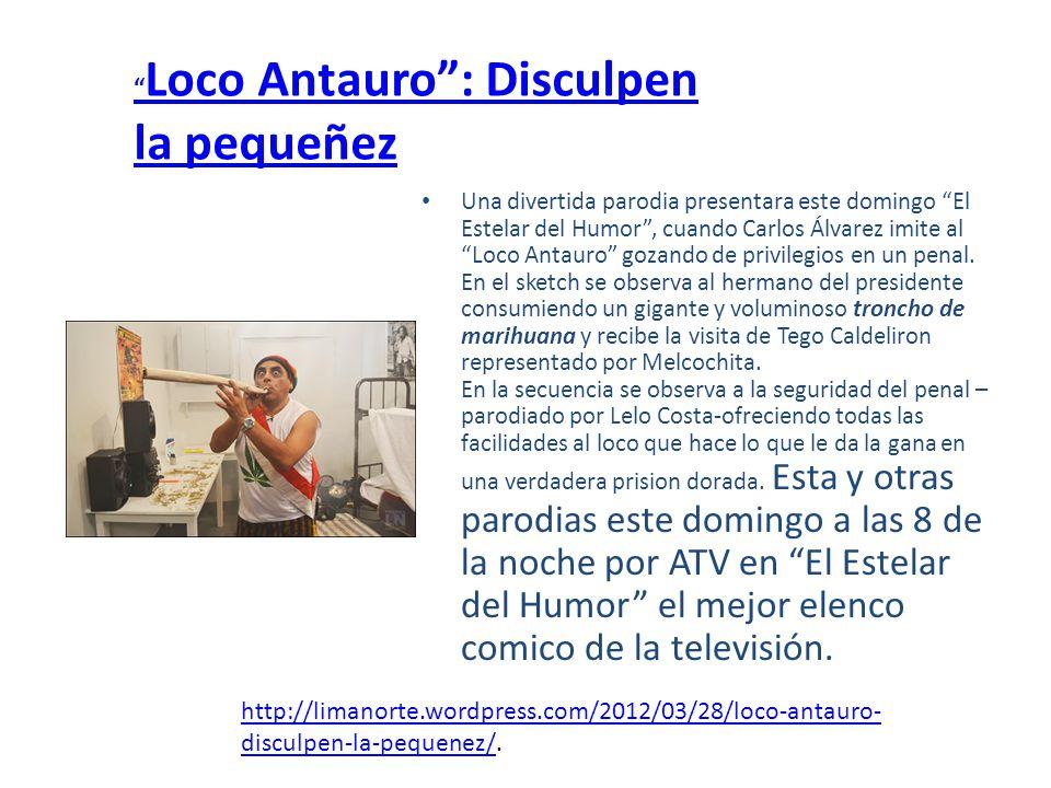 Loco Antauro : Disculpen la pequeñez