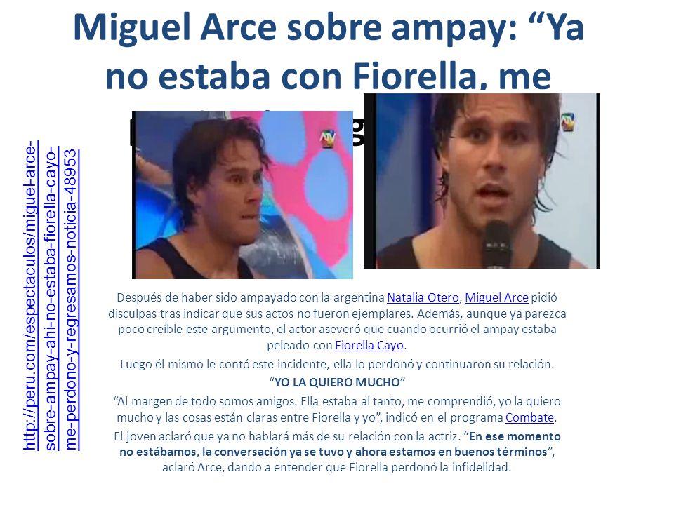 Miguel Arce sobre ampay: Ya no estaba con Fiorella, me perdonó y regresamos