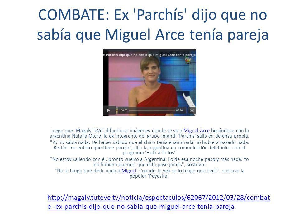 COMBATE: Ex Parchís dijo que no sabía que Miguel Arce tenía pareja