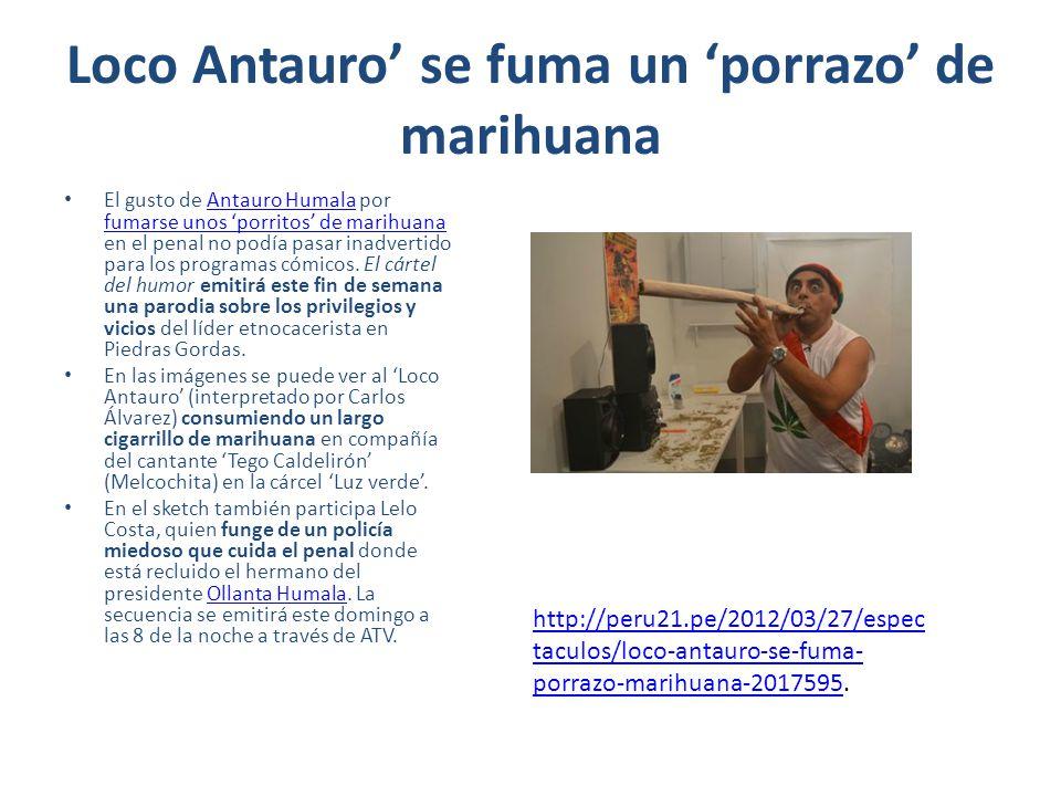 Loco Antauro' se fuma un 'porrazo' de marihuana