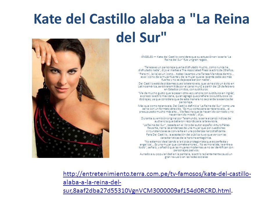 Kate del Castillo alaba a La Reina del Sur