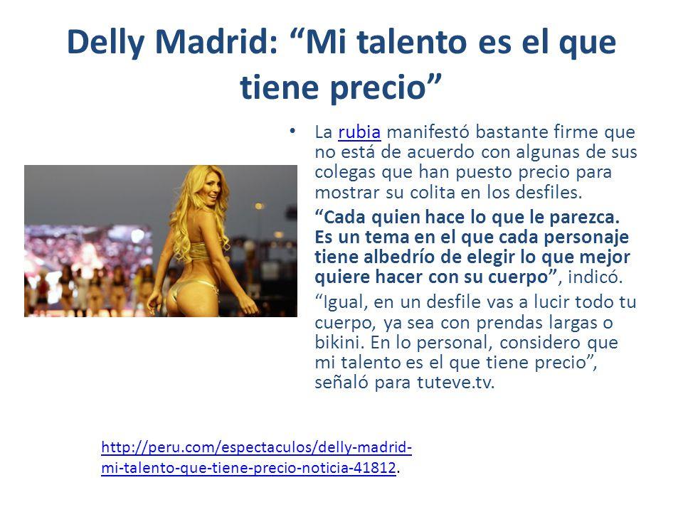 Delly Madrid: Mi talento es el que tiene precio