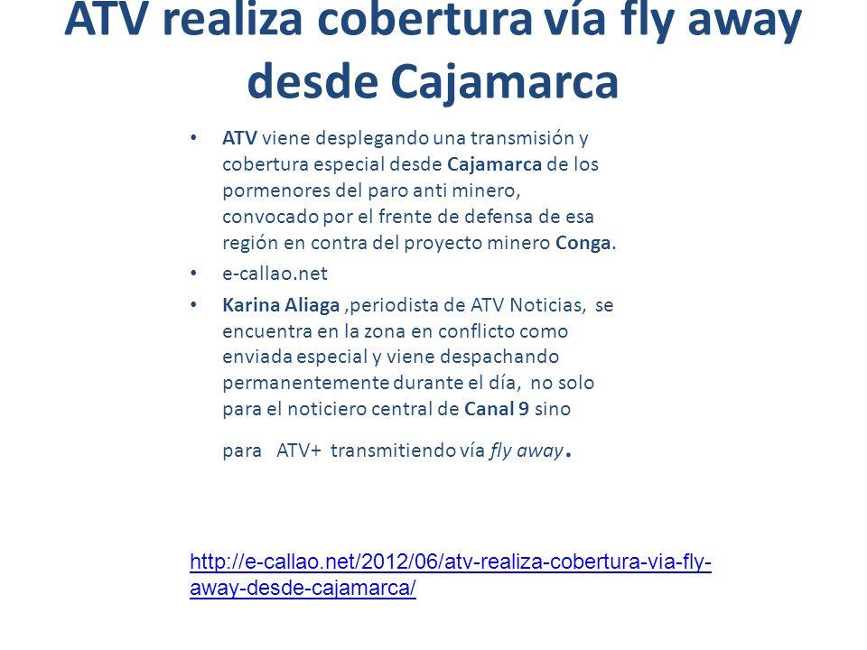 ATV realiza cobertura vía fly away desde Cajamarca