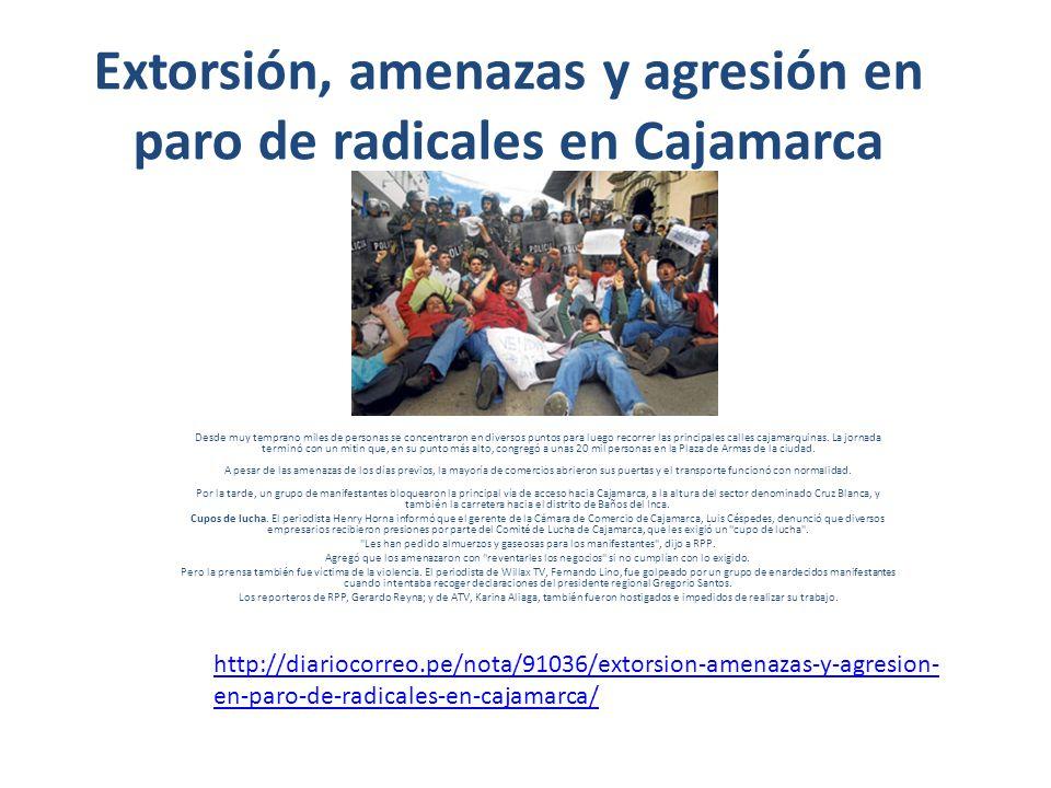 Extorsión, amenazas y agresión en paro de radicales en Cajamarca