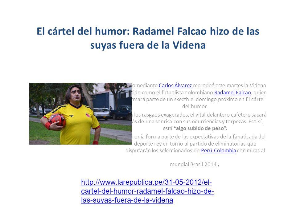 El cártel del humor: Radamel Falcao hizo de las suyas fuera de la Videna