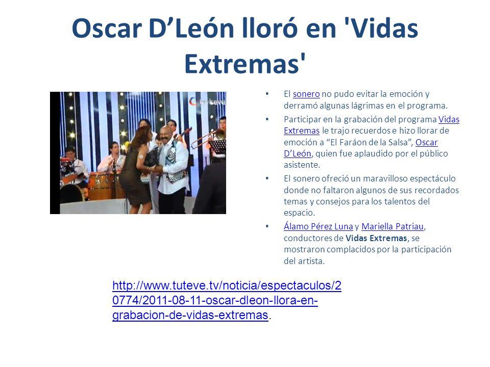 Oscar D'León lloró en Vidas Extremas