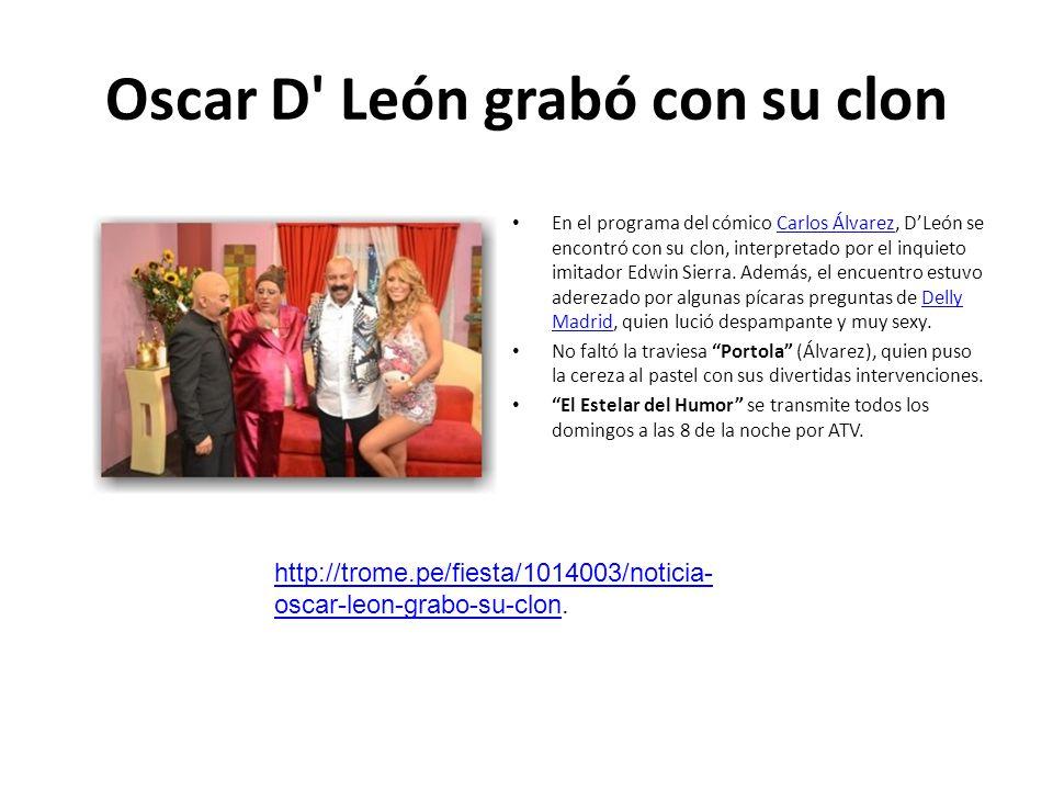 Oscar D León grabó con su clon
