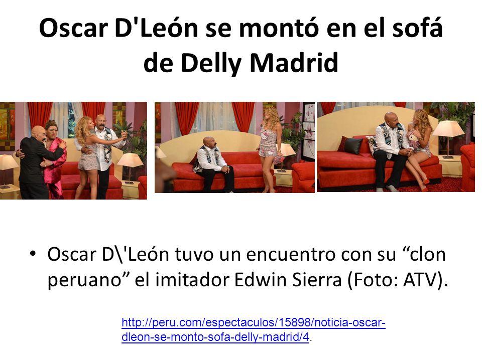 Oscar D León se montó en el sofá de Delly Madrid